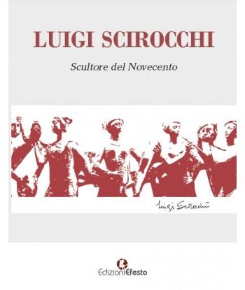LUIGI SCIROCCHI. Scultore...