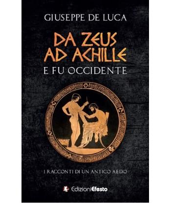 Da Zeus ad Achille: e fu...