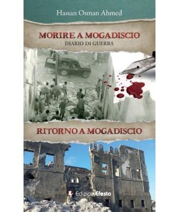 Morire a Mogadiscio. Diario...