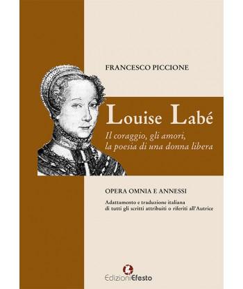 Louise Labé. Il coraggio,...