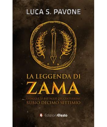 La leggenda di Zama. I...