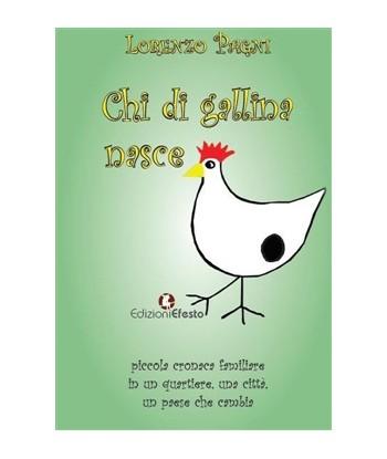 Chi di gallina nasce...