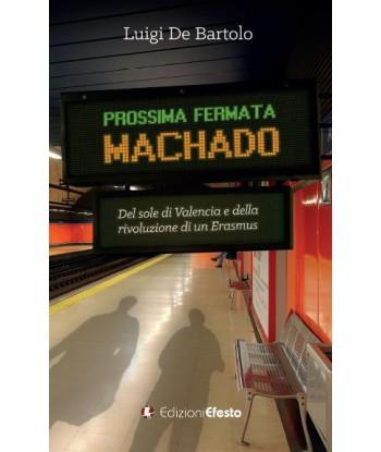 Prossima fermata Machado....